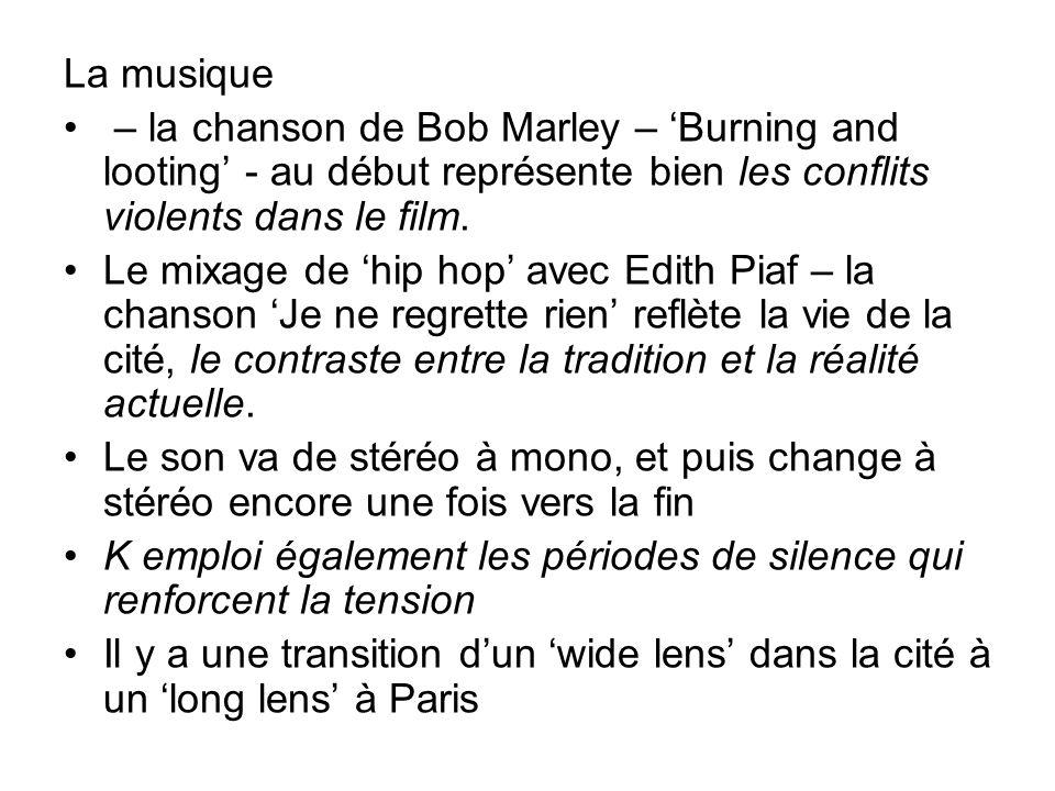 La musique – la chanson de Bob Marley – 'Burning and looting' - au début représente bien les conflits violents dans le film.
