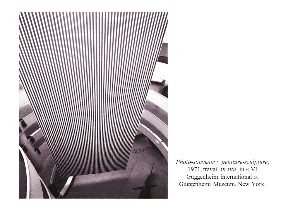 Photo-souvenir : peinture-sculpture, 1971, travail in situ, in « VI Guggenheim international », Guggenheim Museum, New York.