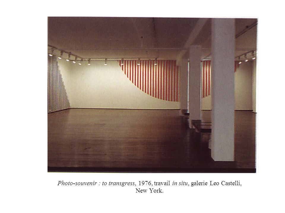 Photo-souvenir : to transgress, 1976, travail in situ, galerie Leo Castelli, New York.