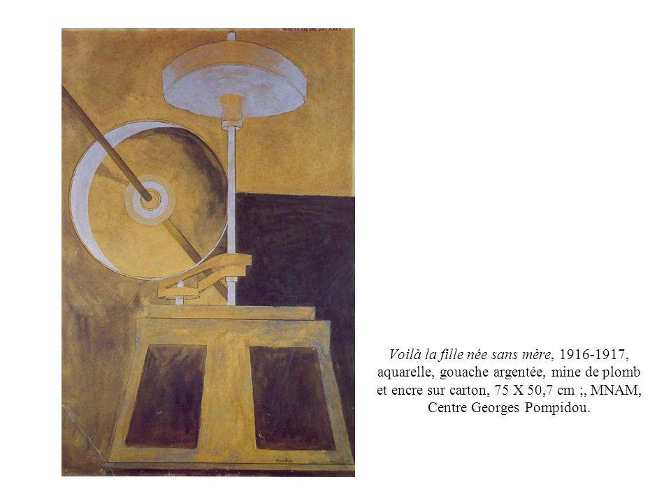 Voilà la fille née sans mère, 1916-1917, aquarelle, gouache argentée, mine de plomb et encre sur carton, 75 X 50,7 cm ;, MNAM, Centre Georges Pompidou.