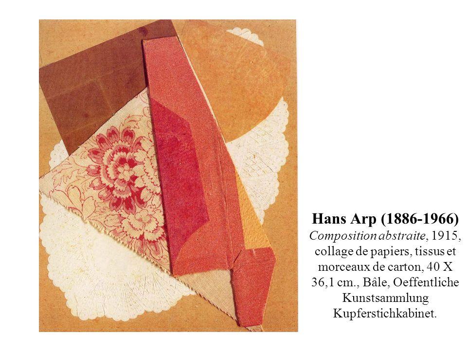 Hans Arp (1886-1966) Composition abstraite, 1915, collage de papiers, tissus et morceaux de carton, 40 X 36,1 cm., Bâle, Oeffentliche Kunstsammlung Kupferstichkabinet.