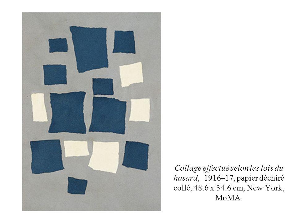 Collage effectué selon les lois du hasard, 1916–17, papier déchiré collé, 48.6 x 34.6 cm, New York, MoMA.