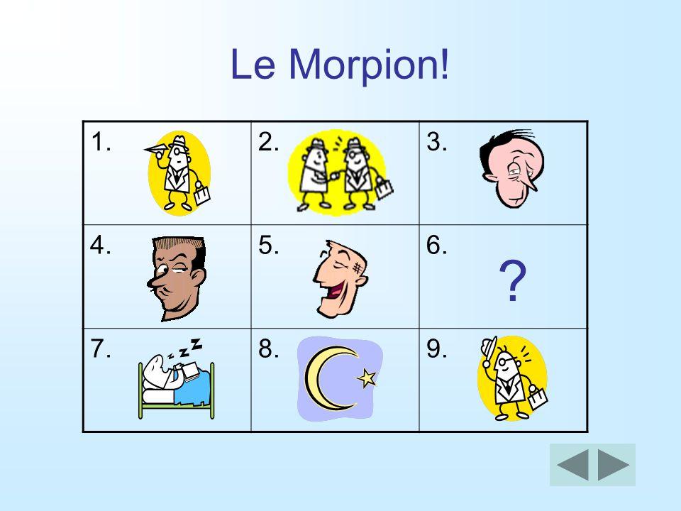 Le Morpion! 1. 2. 3. 4. 5. 6. 7. 8. 9.