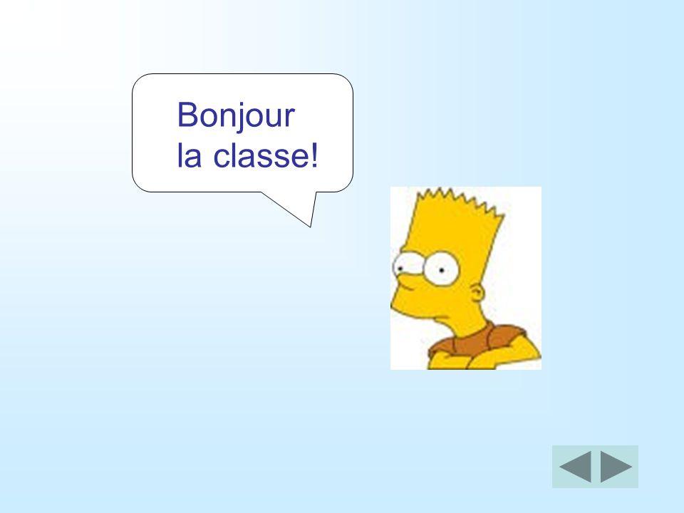 Bonjour la classe!