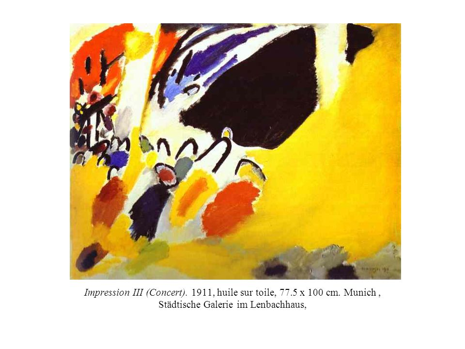 Impression III (Concert). 1911, huile sur toile, 77. 5 x 100 cm