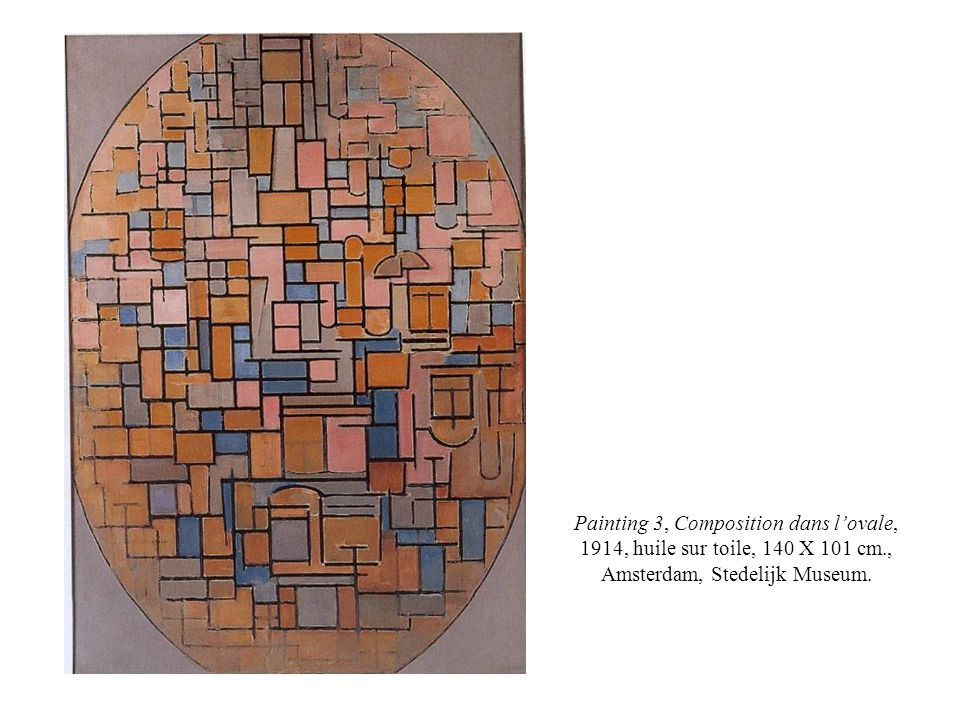Painting 3, Composition dans l'ovale, 1914, huile sur toile, 140 X 101 cm., Amsterdam, Stedelijk Museum.
