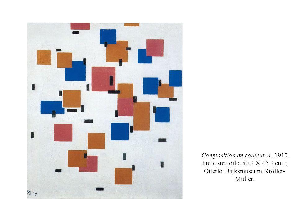 Composition en couleur A, 1917, huile sur toile, 50,3 X 45,3 cm ; Otterlo, Rijksmuseum Kröller-Müller.