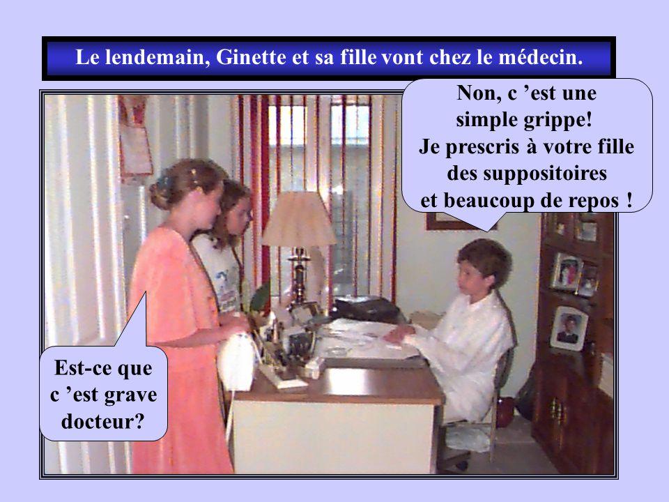 Le lendemain, Ginette et sa fille vont chez le médecin.