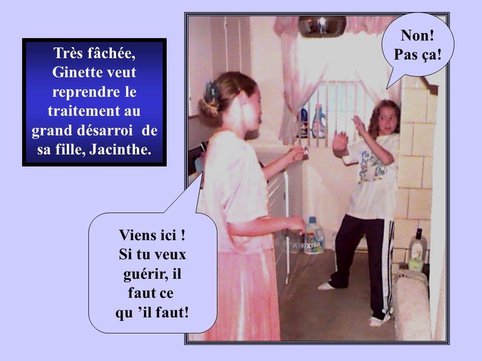 Non! Pas ça! Très fâchée, Ginette veut reprendre le traitement au grand désarroi de sa fille, Jacinthe.