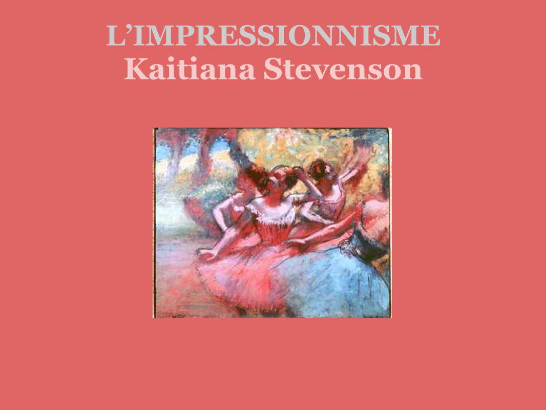 L'IMPRESSIONNISME Kaitiana Stevenson
