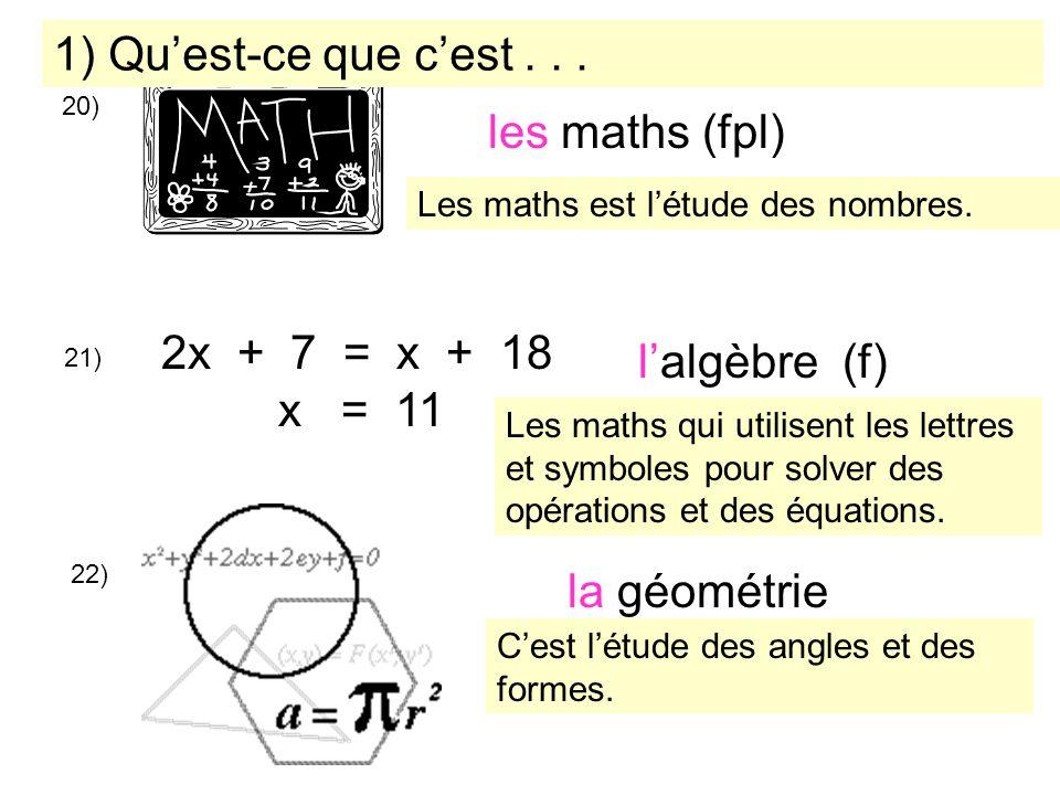 1) Qu'est-ce que c'est . . . les maths (fpl) 2x + 7 = x + 18