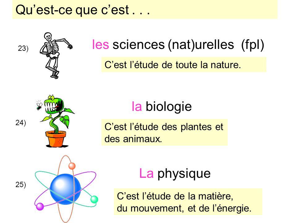 les sciences (nat)urelles (fpl)