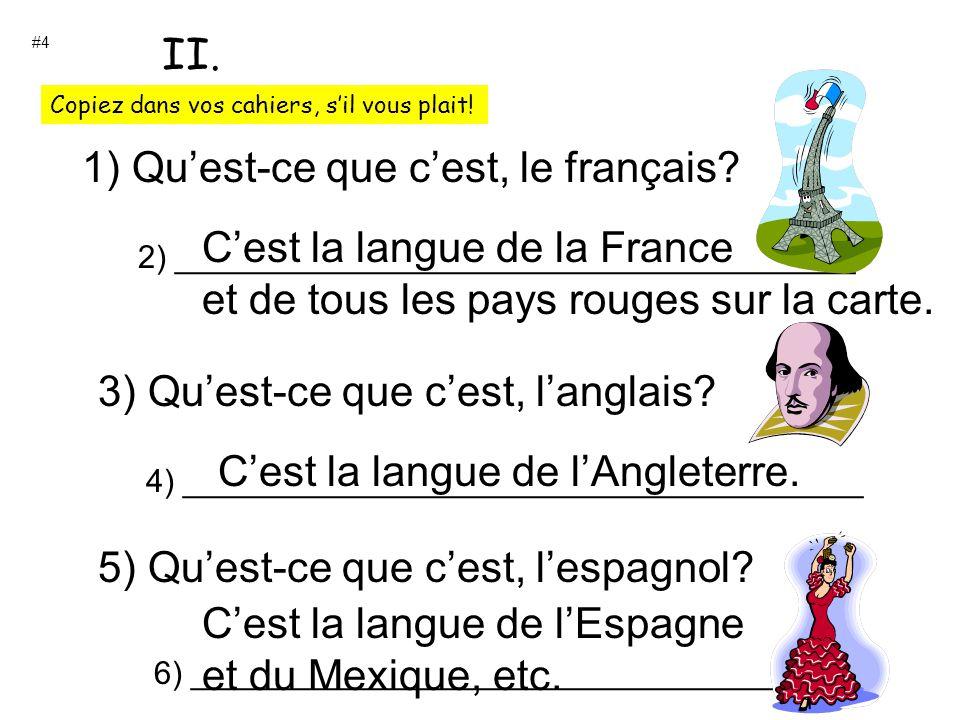 1) Qu'est-ce que c'est, le français