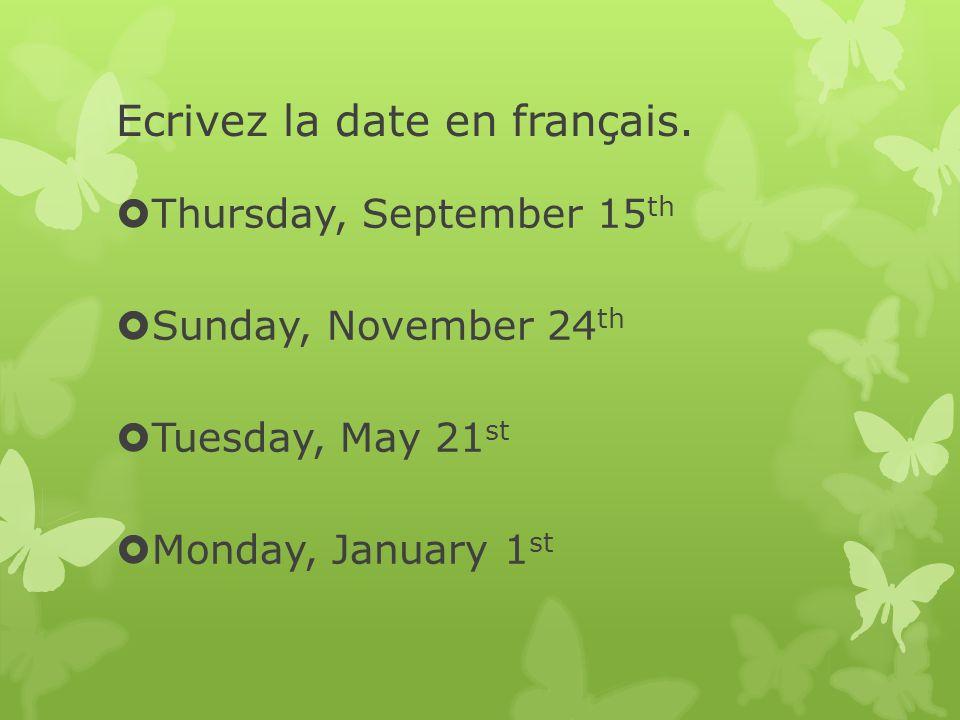 Ecrivez la date en français.
