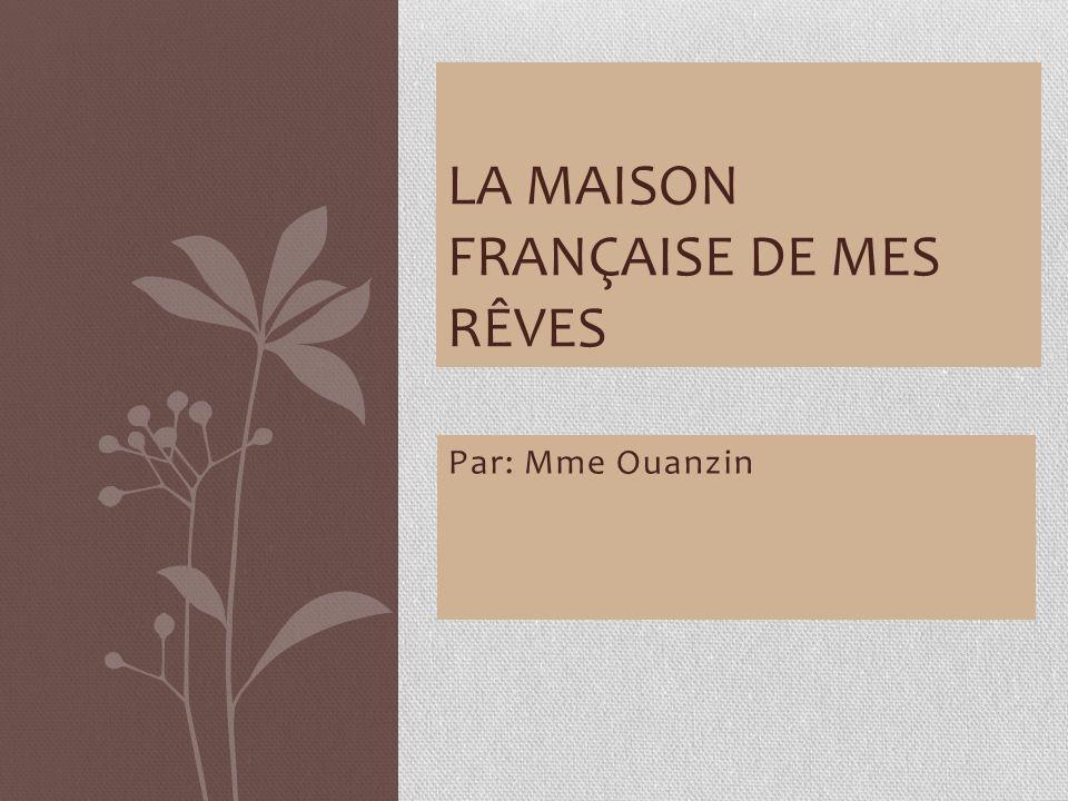 La Maison Française de Mes Rêves