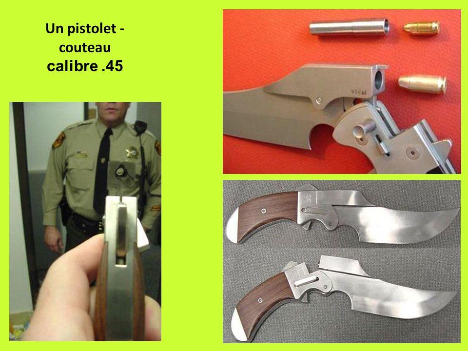 Un pistolet - couteau calibre .45