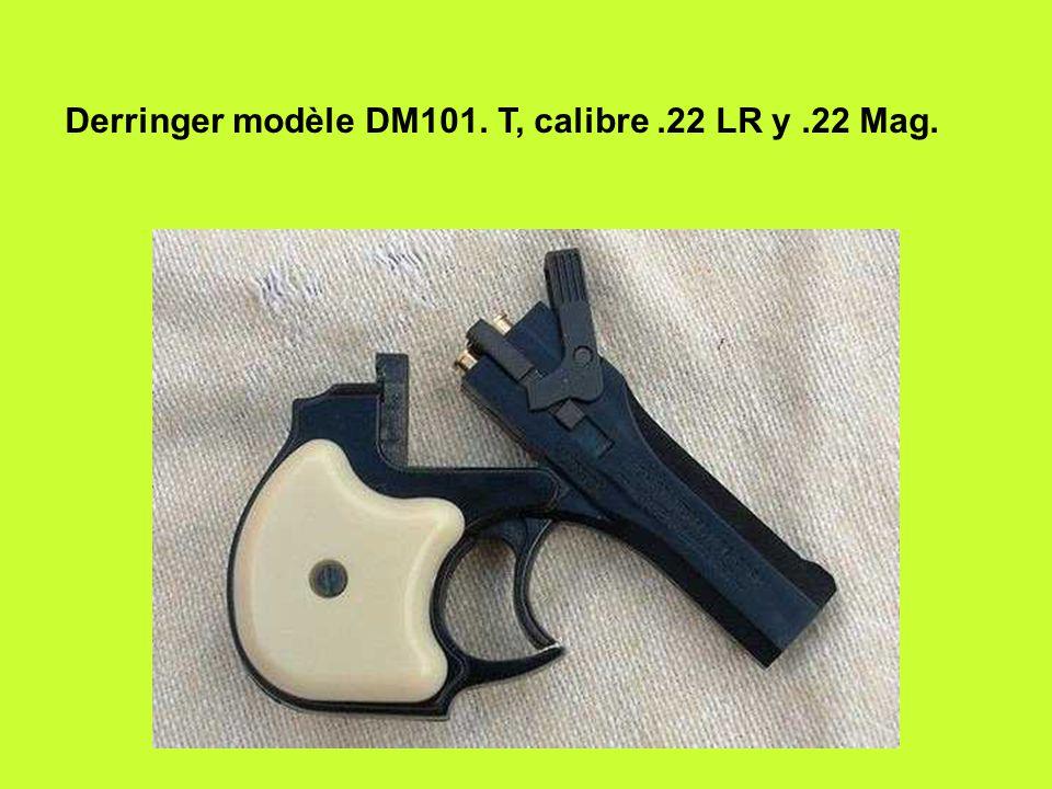 Derringer modèle DM101. T, calibre .22 LR y .22 Mag.
