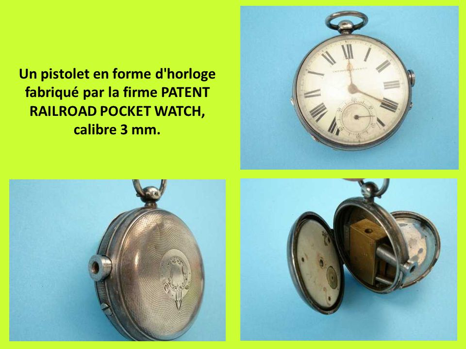 Un pistolet en forme d horloge fabriqué par la firme PATENT RAILROAD POCKET WATCH, calibre 3 mm.