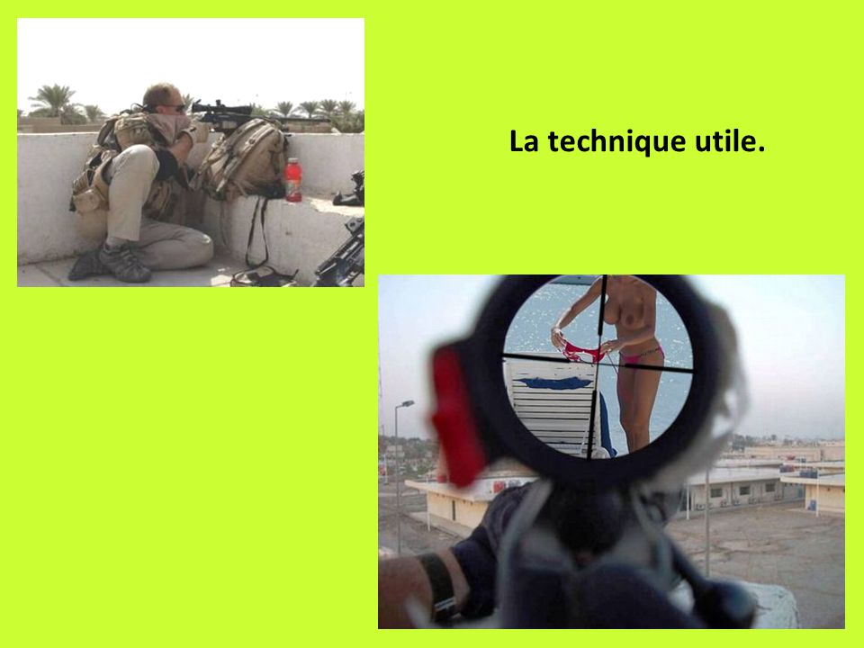 La technique utile.
