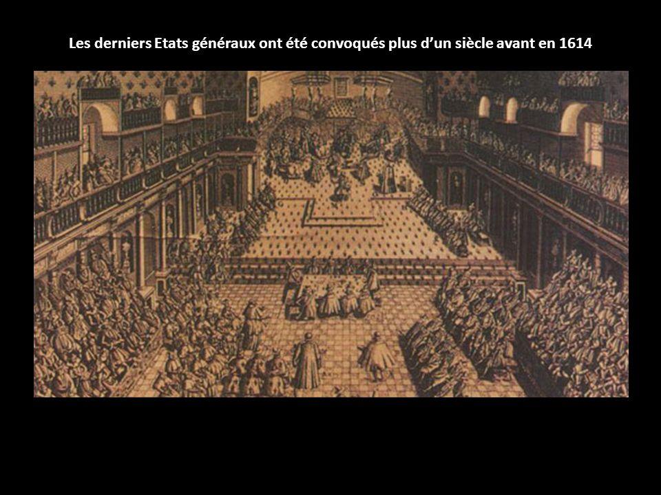 Les derniers Etats généraux ont été convoqués plus d'un siècle avant en 1614