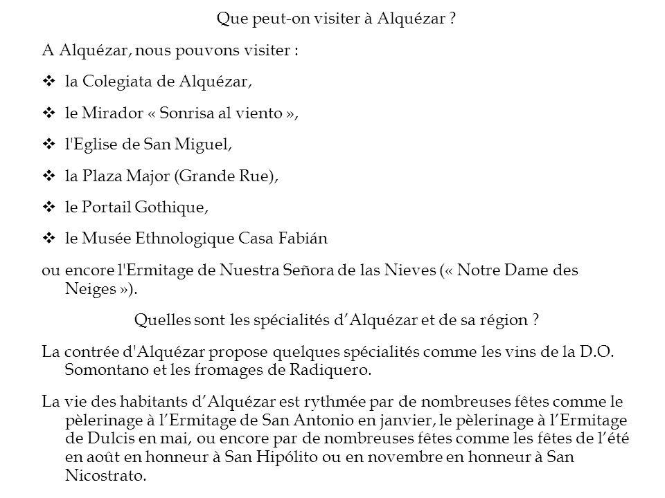 Que peut-on visiter à Alquézar A Alquézar, nous pouvons visiter :
