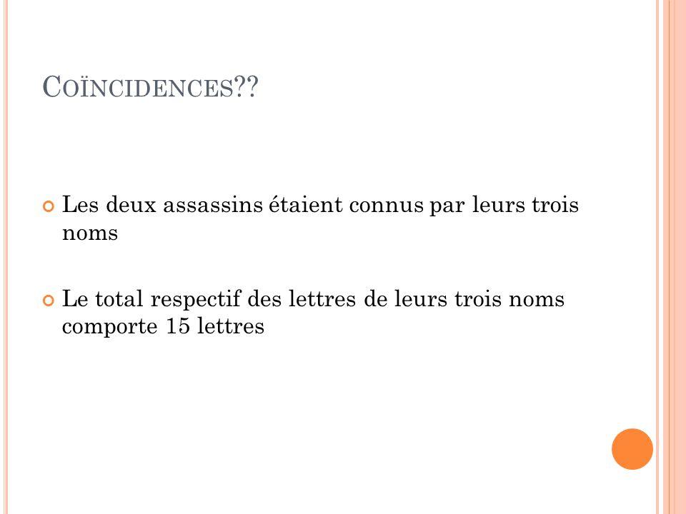 Coïncidences Les deux assassins étaient connus par leurs trois noms