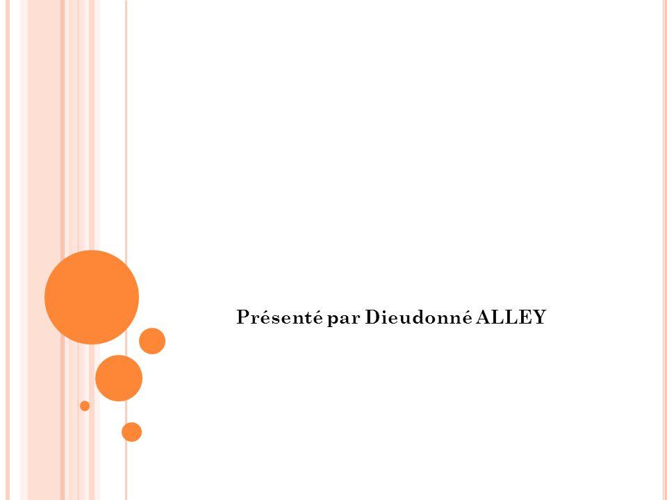 Présenté par Dieudonné ALLEY