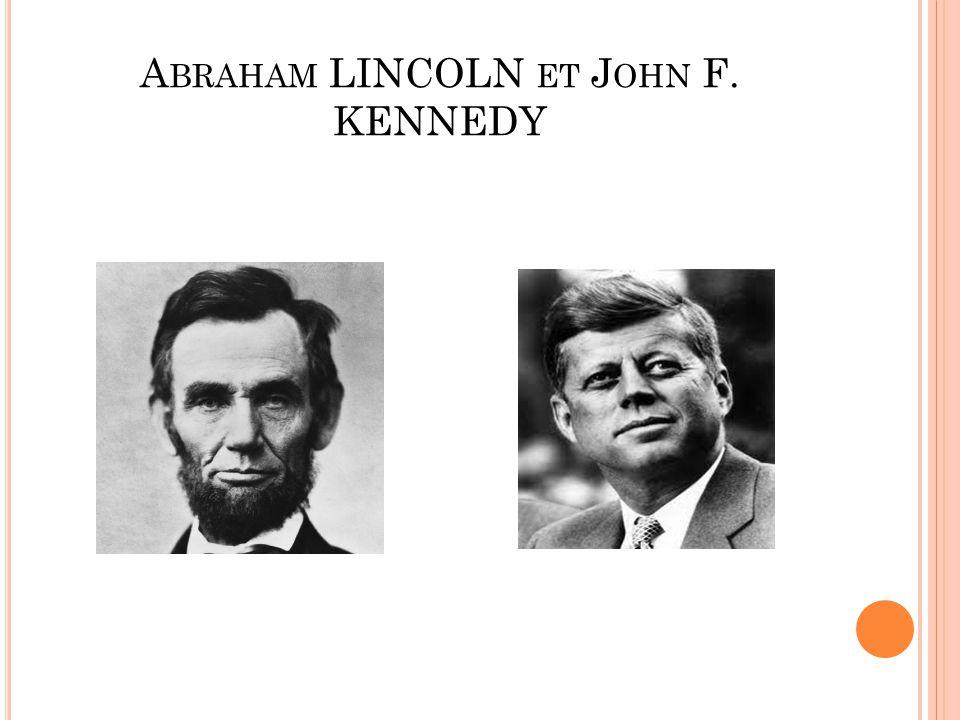 Abraham LINCOLN et John F. KENNEDY