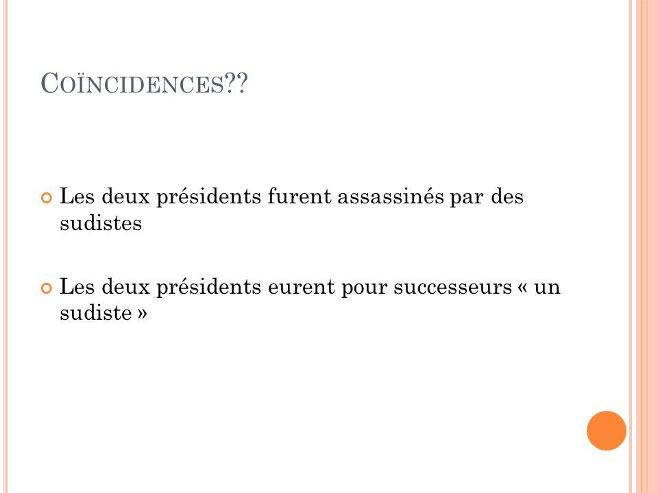 Coïncidences Les deux présidents furent assassinés par des sudistes