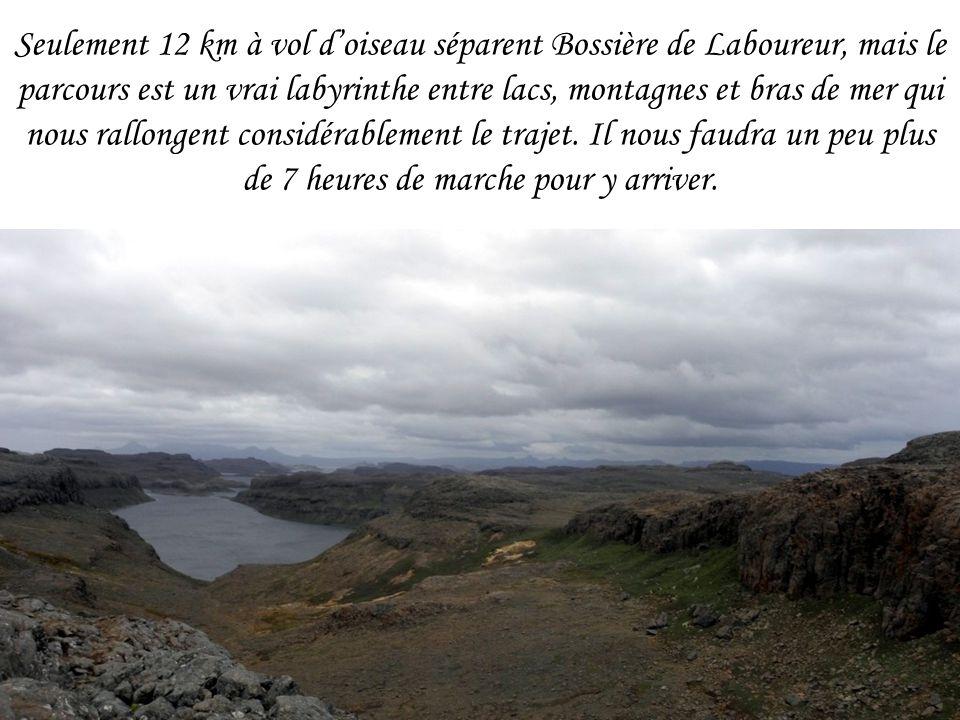 Seulement 12 km à vol d'oiseau séparent Bossière de Laboureur, mais le parcours est un vrai labyrinthe entre lacs, montagnes et bras de mer qui nous rallongent considérablement le trajet.