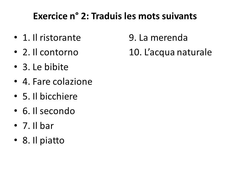 Exercice n° 2: Traduis les mots suivants