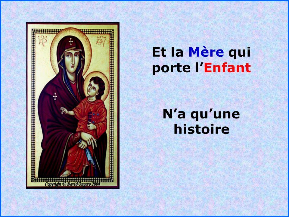 Et la Mère qui porte l'Enfant