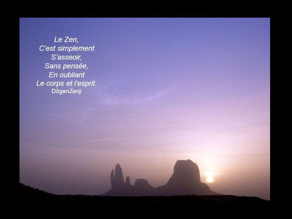 Le Zen, C'est simplement S'asseoir, Sans pensée, En oubliant