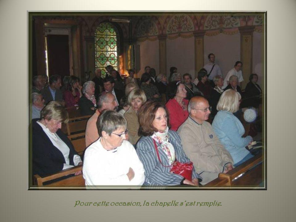 Pour cette occasion, la chapelle s'est remplie.