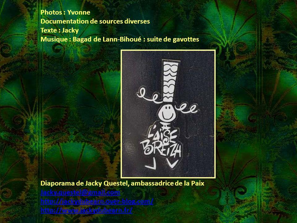 Photos : Yvonne Documentation de sources diverses. Texte : Jacky. Musique : Bagad de Lann-Bihoué : suite de gavottes.