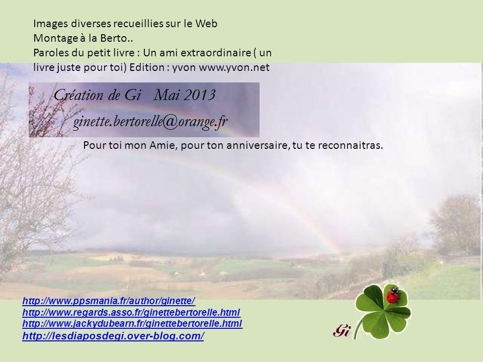 Images diverses recueillies sur le Web Montage à la Berto..