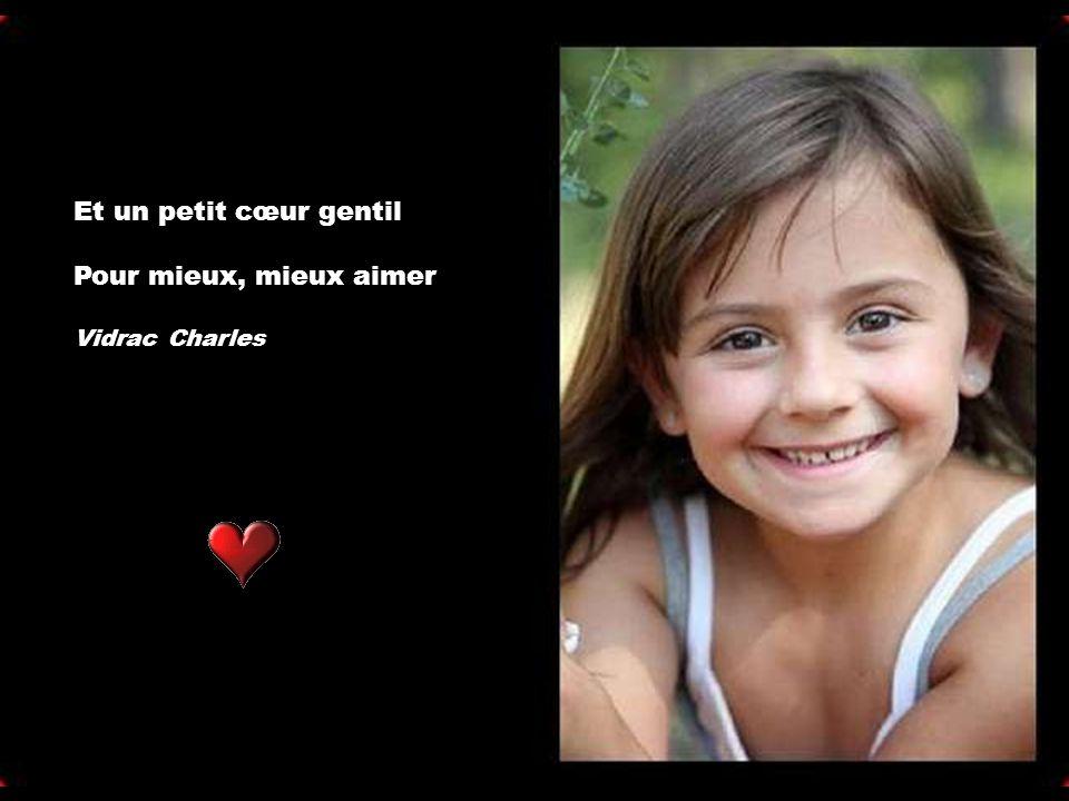 Et un petit cœur gentil Pour mieux, mieux aimer Vidrac Charles