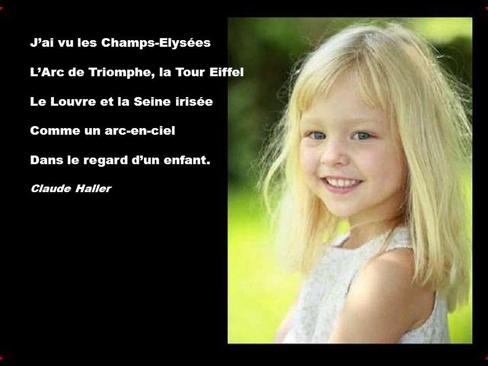 J'ai vu les Champs-Elysées L'Arc de Triomphe, la Tour Eiffel