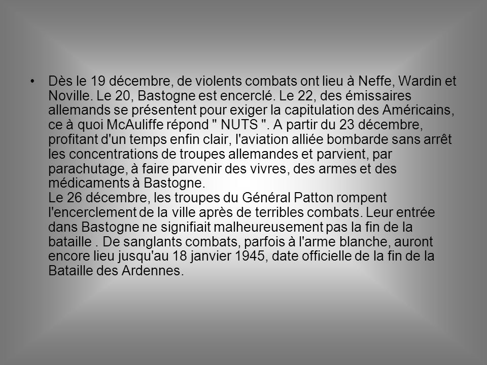 Dès le 19 décembre, de violents combats ont lieu à Neffe, Wardin et Noville.