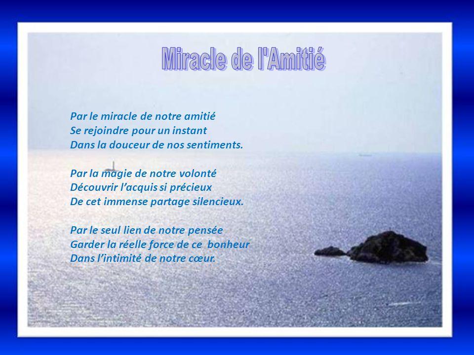 Miracle de l Amitié Par le miracle de notre amitié