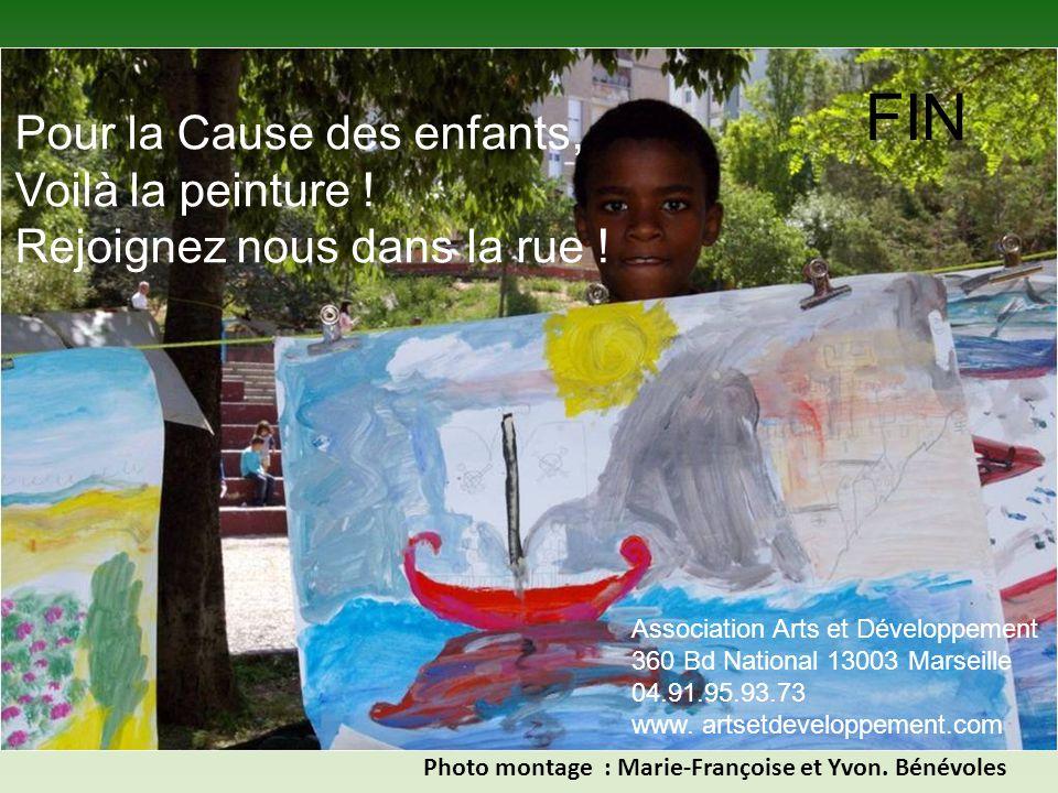 FIN Pour la Cause des enfants, Voilà la peinture !