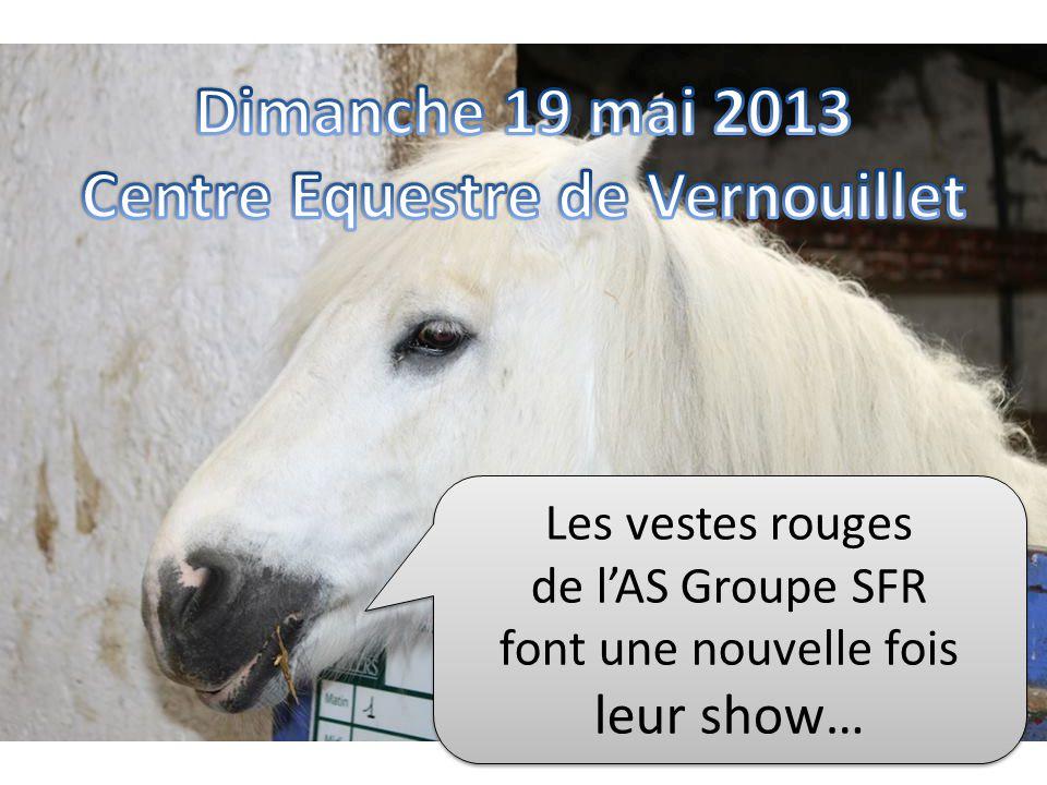 Dimanche 19 mai 2013 Centre Equestre de Vernouillet