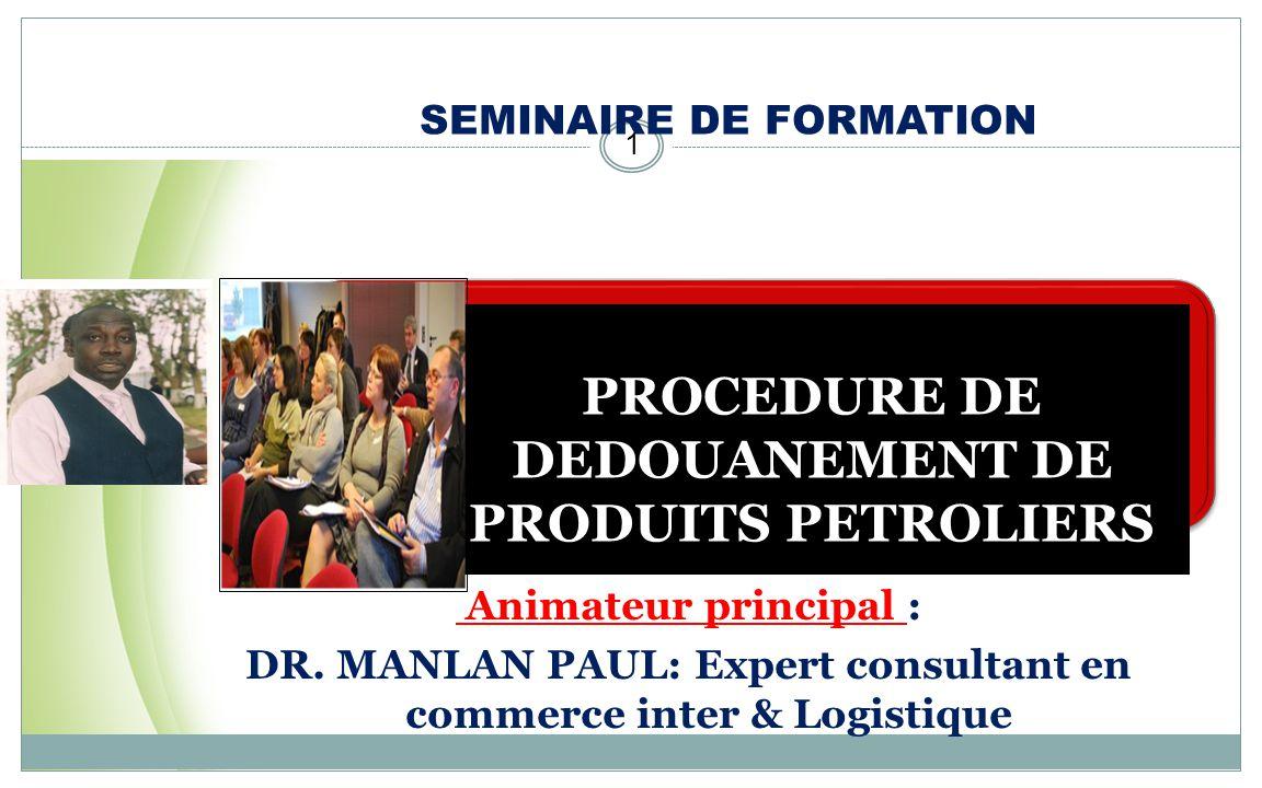 PROCEDURE DE DEDOUANEMENT DE PRODUITS PETROLIERS