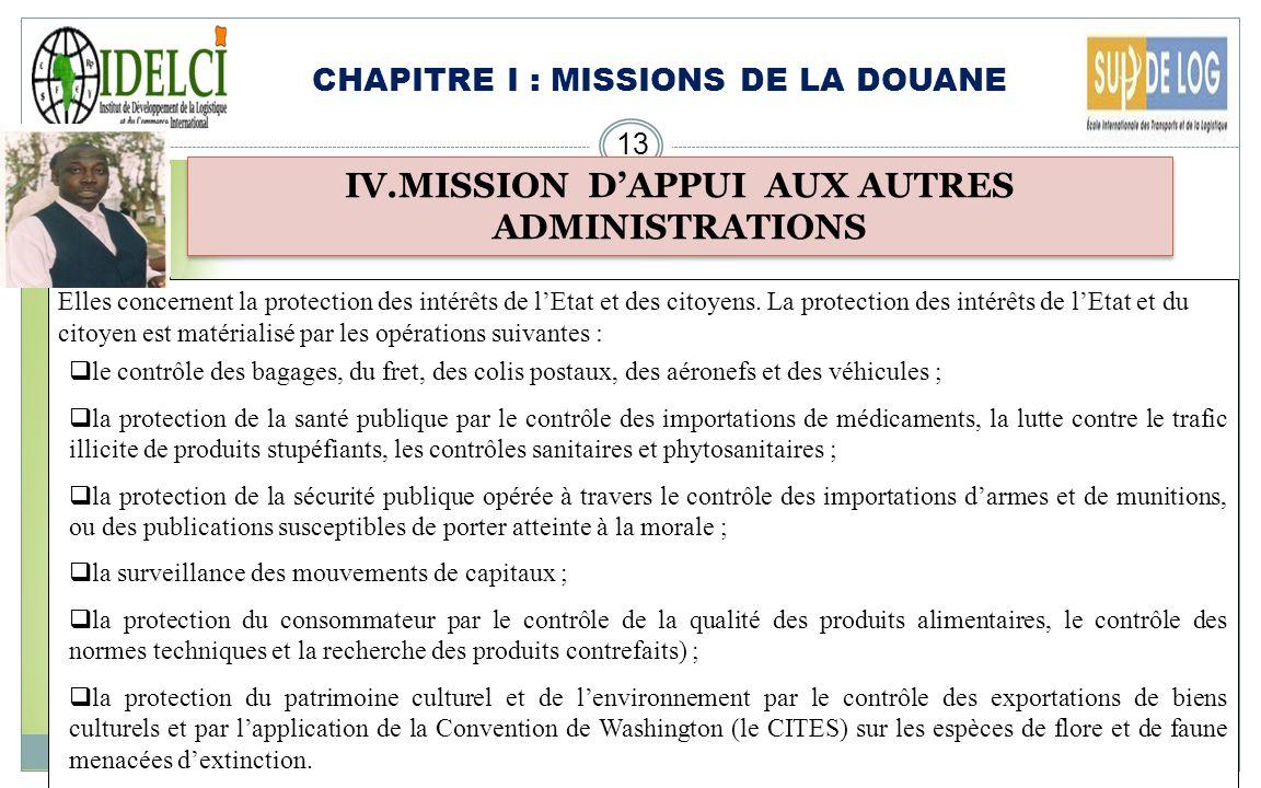 IV.MISSION D'APPUI AUX AUTRES ADMINISTRATIONS