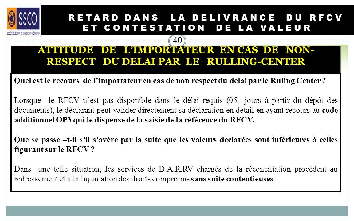 RETARD DANS LA DELIVRANCE DU RFCV ET CONTESTATION DE LA VALEUR