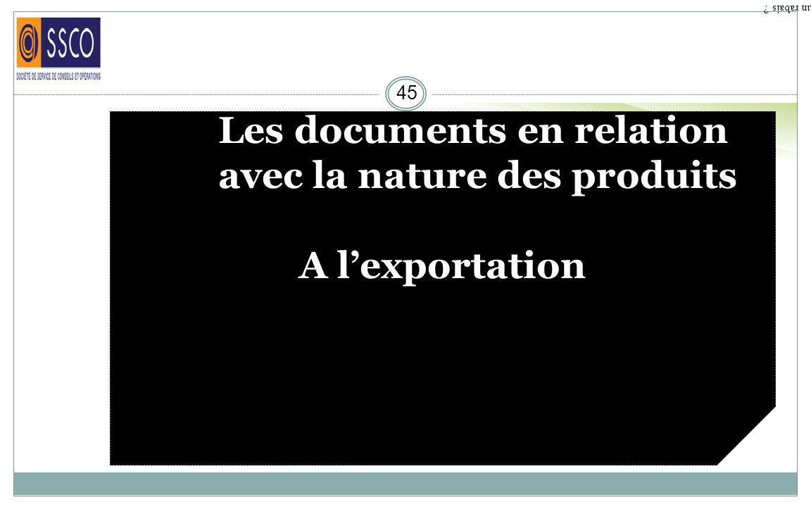 Les documents en relation avec la nature des produits A l'exportation