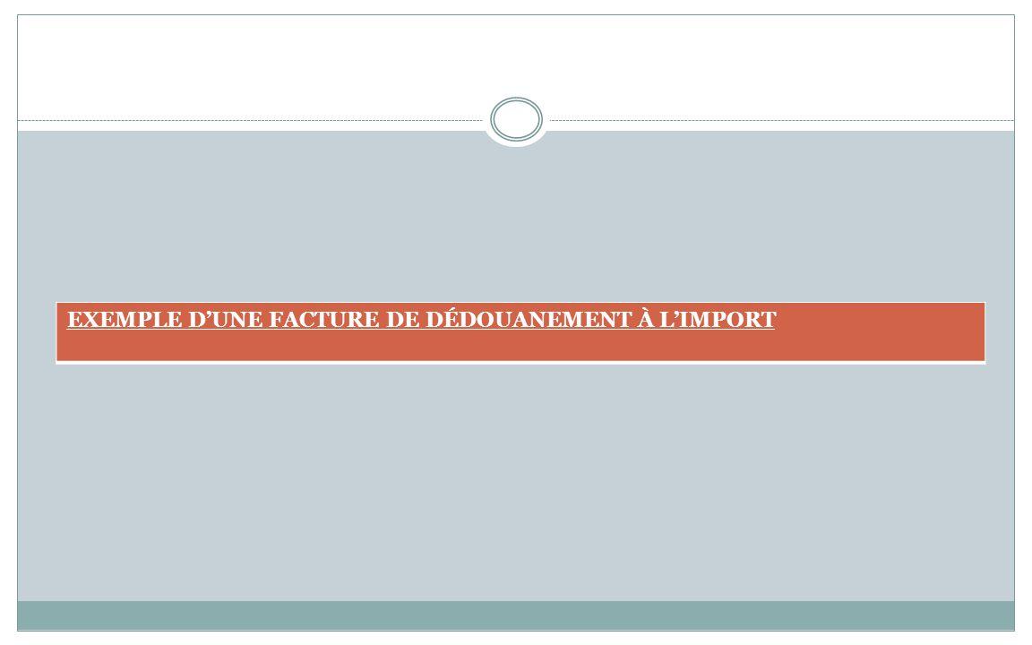 EXEMPLE D'UNE FACTURE DE DÉDOUANEMENT À L'IMPORT