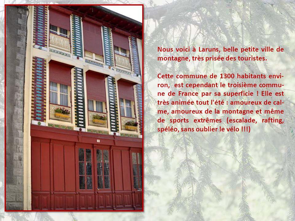 Nous voici à Laruns, belle petite ville de montagne, très prisée des touristes.