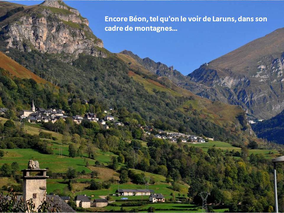 Encore Béon, tel qu on le voir de Laruns, dans son cadre de montagnes…