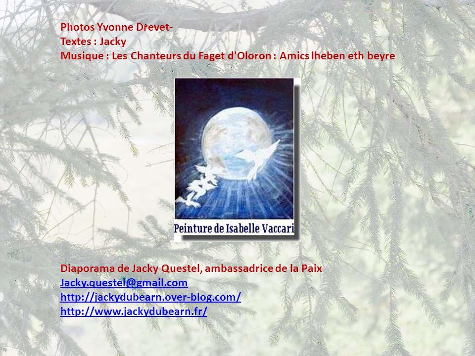 Photos Yvonne Drevet- Textes : Jacky. Musique : Les Chanteurs du Faget d Oloron : Amics lheben eth beyre.